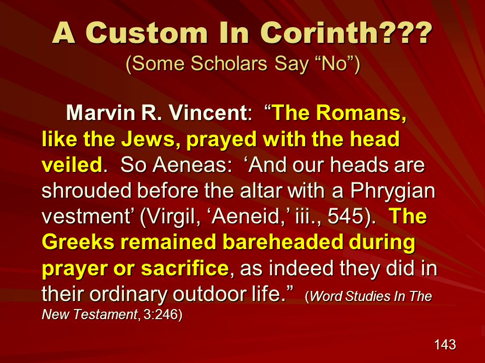 143 A Custom In Corinth . (Some Scholars Say No ) Marvin R.