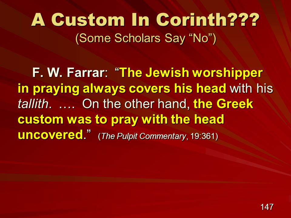 147 A Custom In Corinth . (Some Scholars Say No ) F.