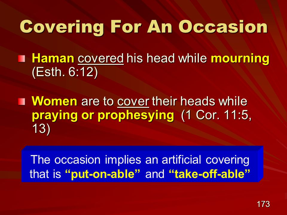 173 Covering For An Occasion Haman covered his head while mourning (Esth.