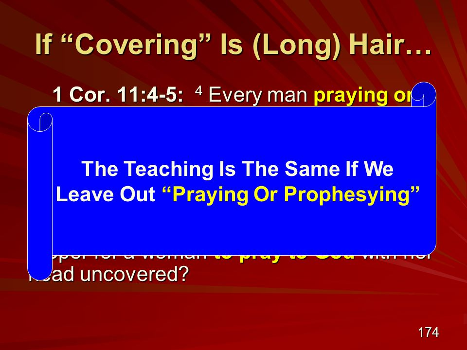 174 If Covering Is (Long) Hair… 1 Cor.