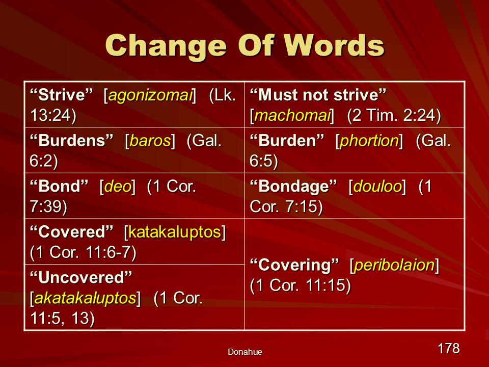 Donahue 178 Change Of Words Strive [agonizomai] (Lk.