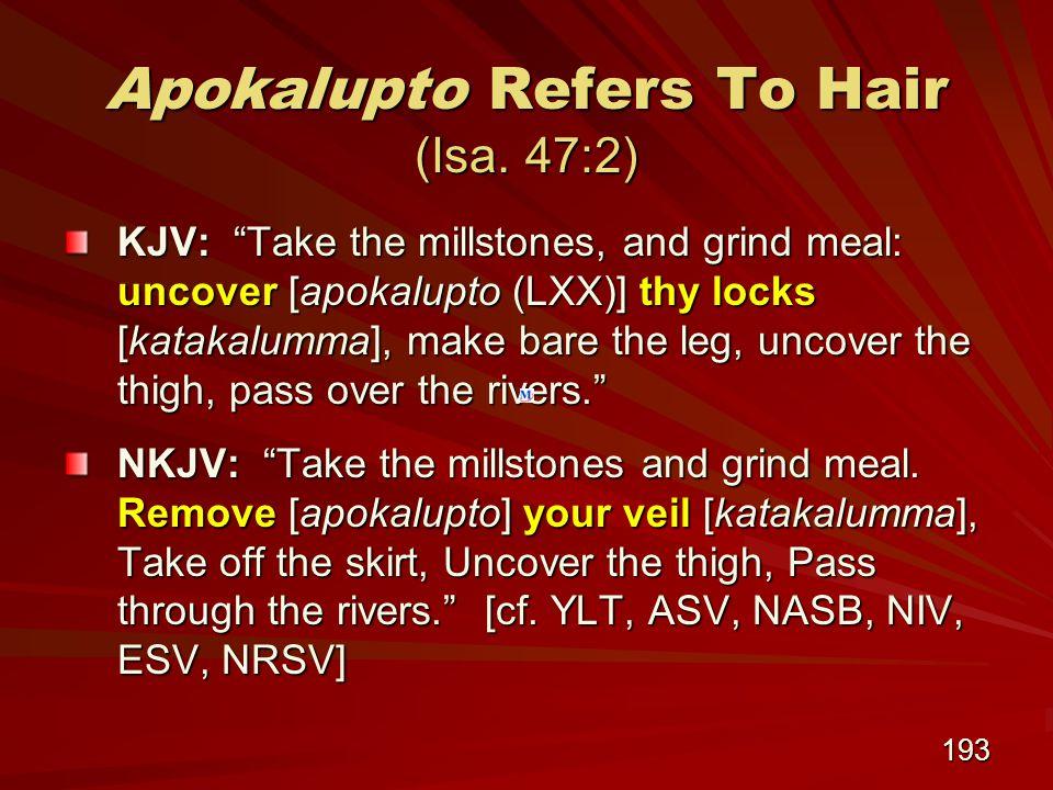 193 Apokalupto Refers To Hair (Isa.