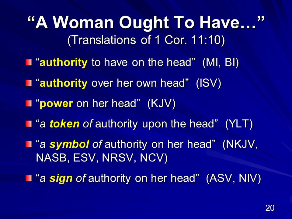 20 A Woman Ought To Have… (Translations of 1 Cor.