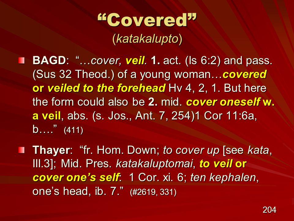 204 Covered (katakalupto) BAGD: …cover, veil. 1.