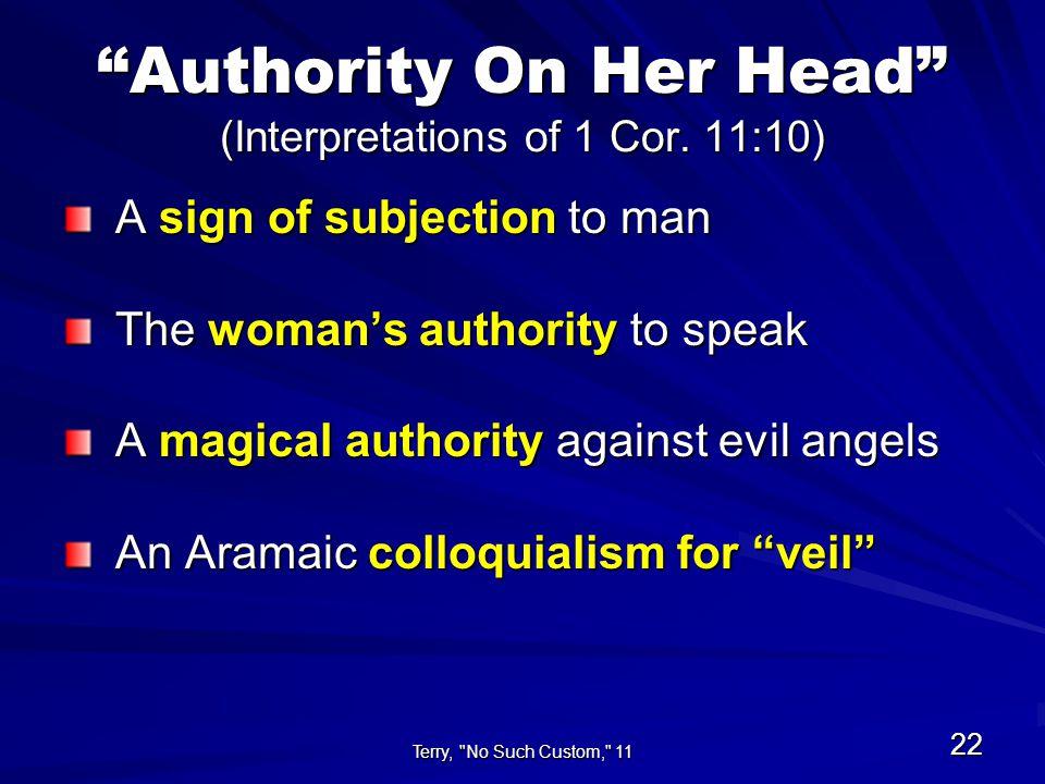 Terry, No Such Custom, 11 22 Authority On Her Head (Interpretations of 1 Cor.