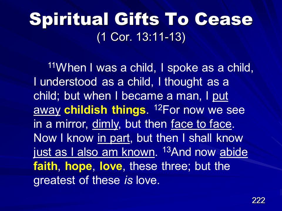 222 Spiritual Gifts To Cease (1 Cor.