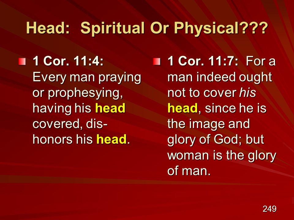 249 Head: Spiritual Or Physical . 1 Cor.
