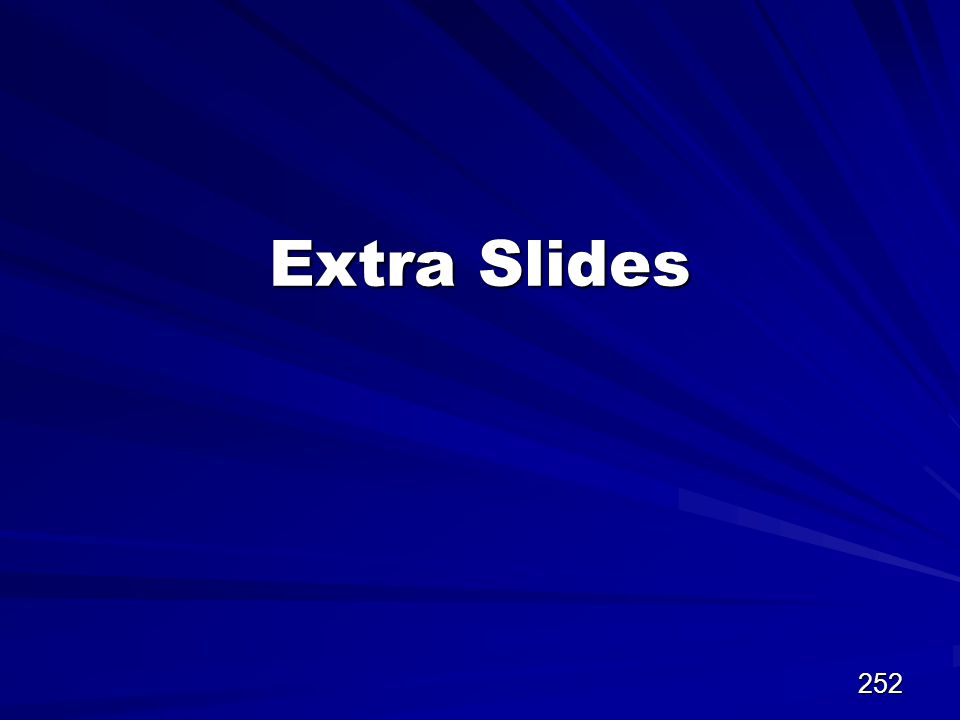 252 Extra Slides