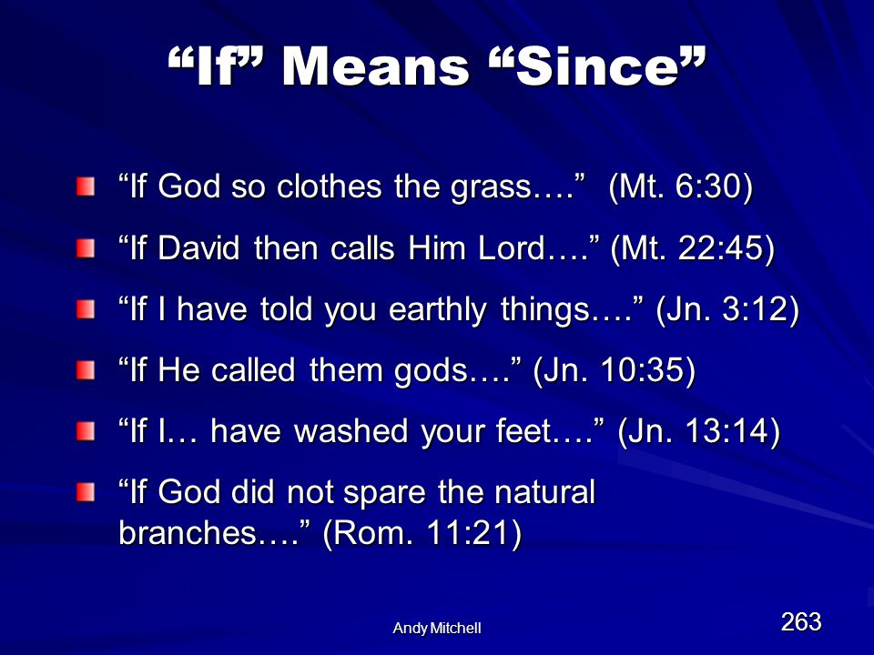 Andy Mitchell 263 If Means Since If God so clothes the grass…. (Mt.