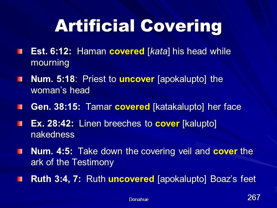 Donahue 267 Artificial Covering Est. 6:12: Haman covered [kata] his head while mourning Num.