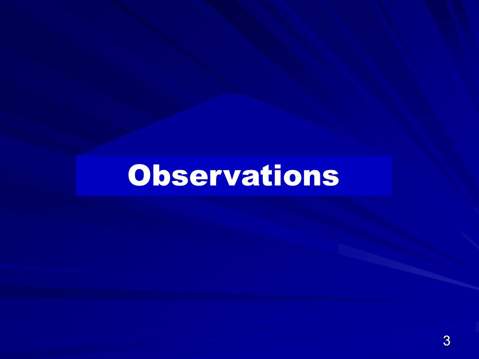 3 Observations
