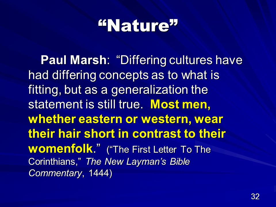 32 Nature Paul Marsh: Differing cultures have had differing concepts as to what is fitting, but as a generalization the statement is still true.