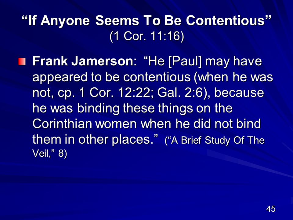 45 If Anyone Seems To Be Contentious (1 Cor.