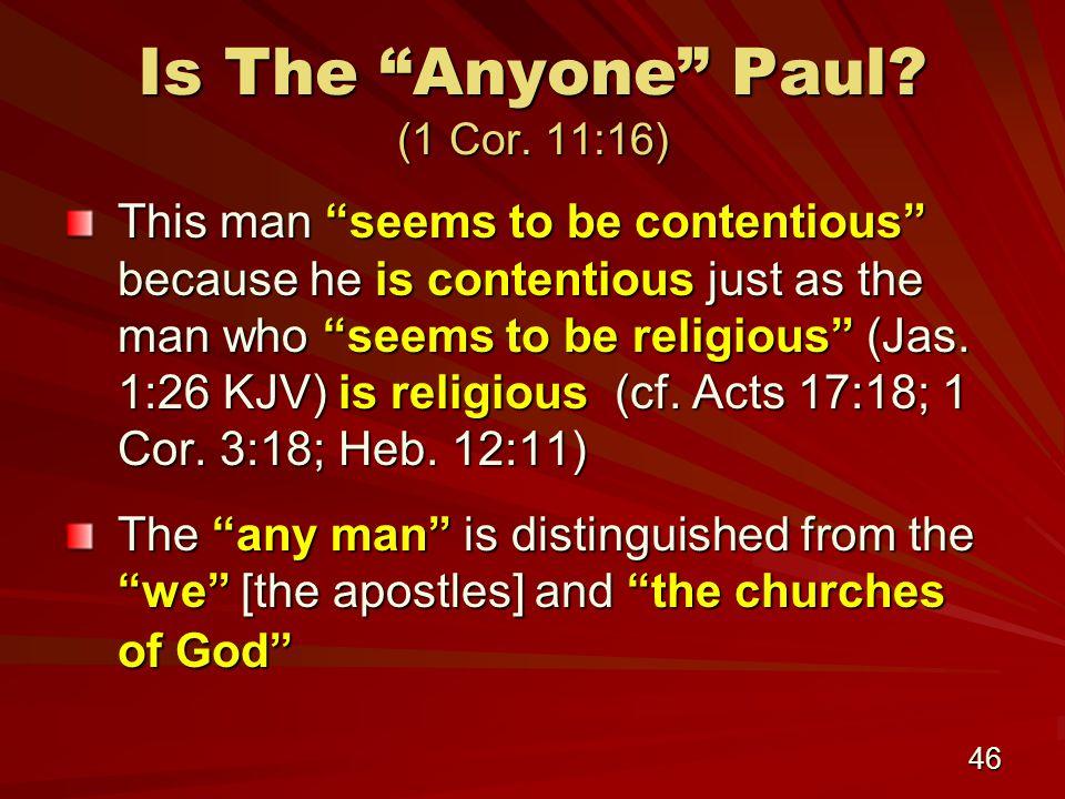 46 Is The Anyone Paul. (1 Cor.