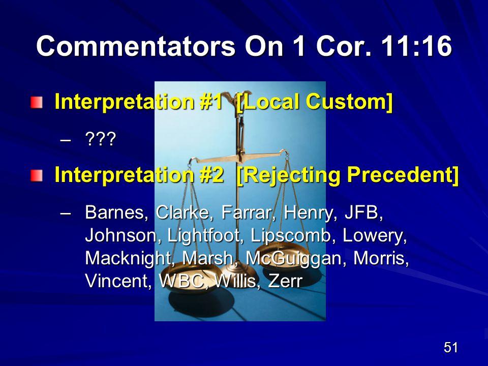 51 Commentators On 1 Cor. 11:16 Interpretation #1 [Local Custom] – .