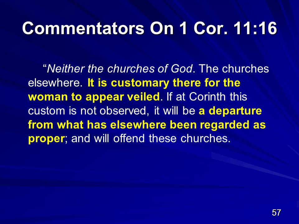 57 Commentators On 1 Cor. 11:16 Neither the churches of God.