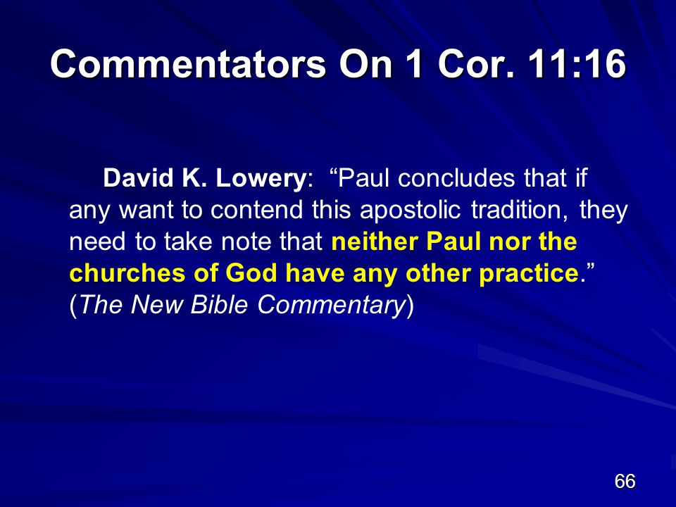 66 Commentators On 1 Cor. 11:16 David K.