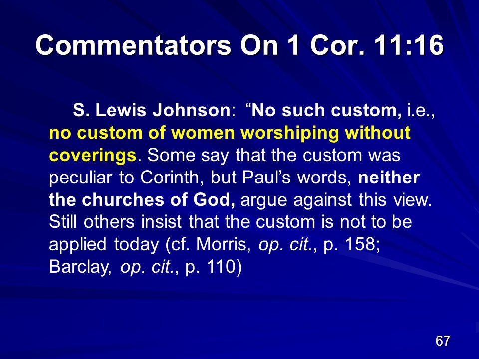 67 Commentators On 1 Cor. 11:16 S.
