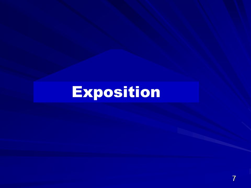7 Exposition