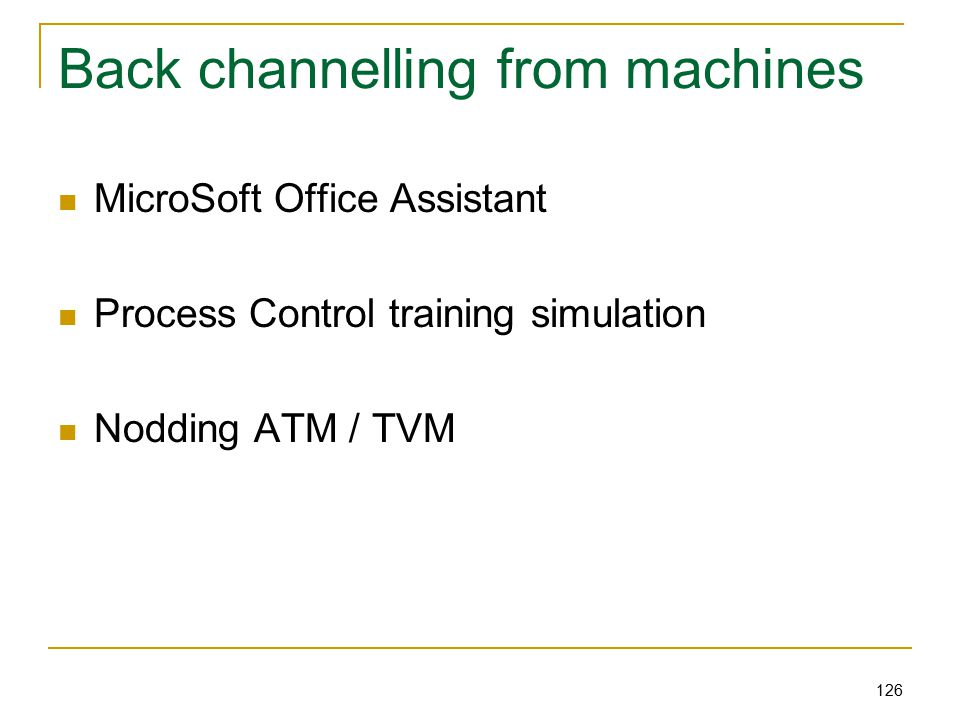 126 Back channelling from machines MicroSoft Office Assistant Process Control training simulation Nodding ATM / TVM
