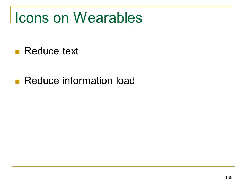 168 Icons on Wearables Reduce text Reduce information load