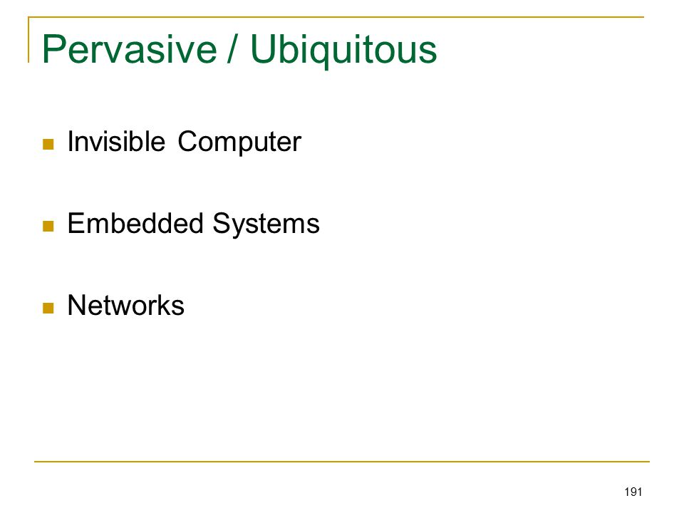 191 Pervasive / Ubiquitous Invisible Computer Embedded Systems Networks