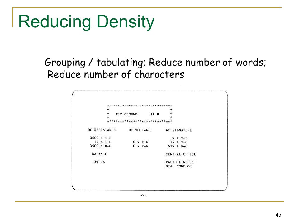 45 Reducing Density Grouping / tabulating; Reduce number of words; Reduce number of characters