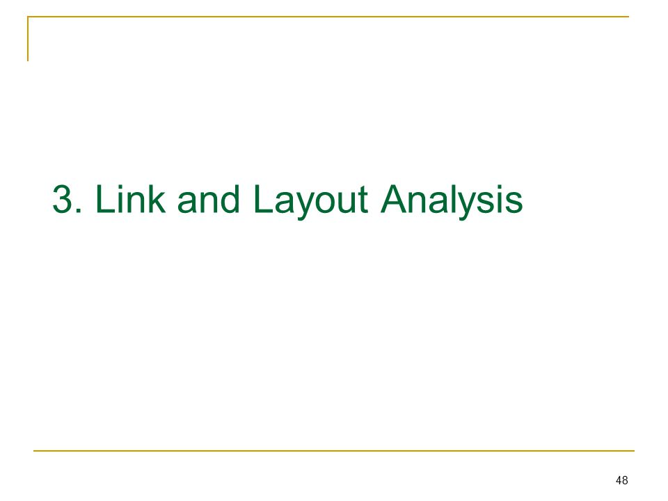 48 3. Link and Layout Analysis