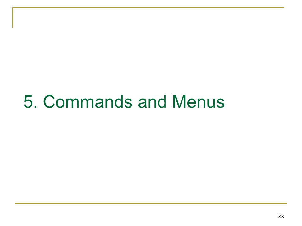 88 5. Commands and Menus
