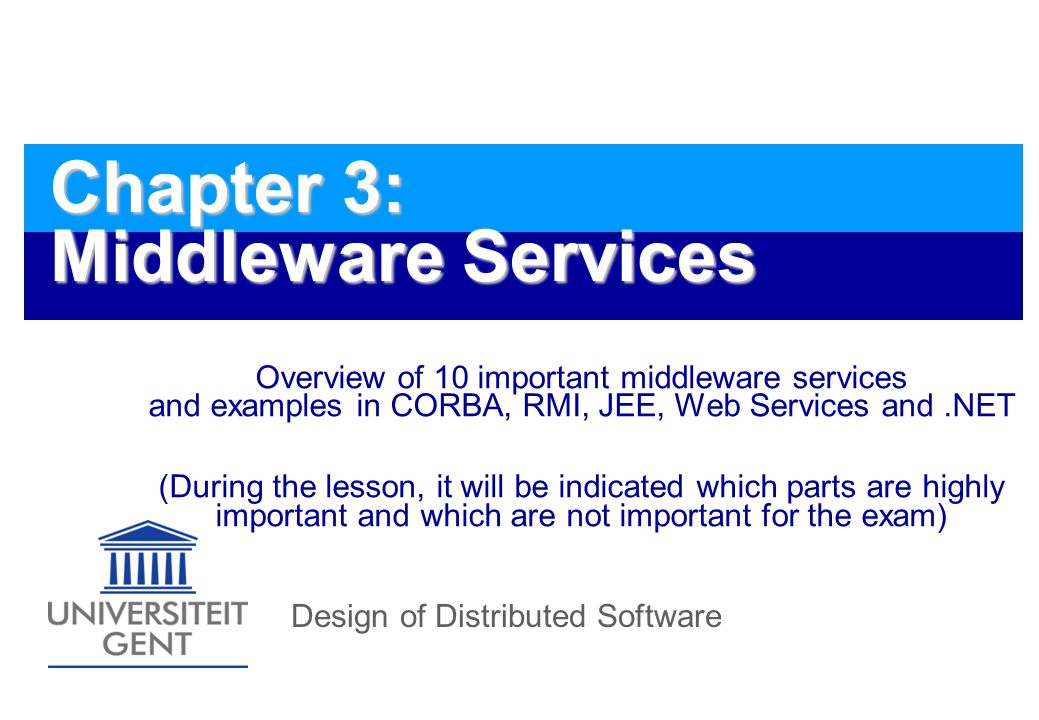Design of Distributed Software2 Overview Naming Service Event and Notification Service Messaging Service Persistence Service Transaction Service Activation Service Loadbalancing Service Session Tracking Security Service Dynamic Invocation Service
