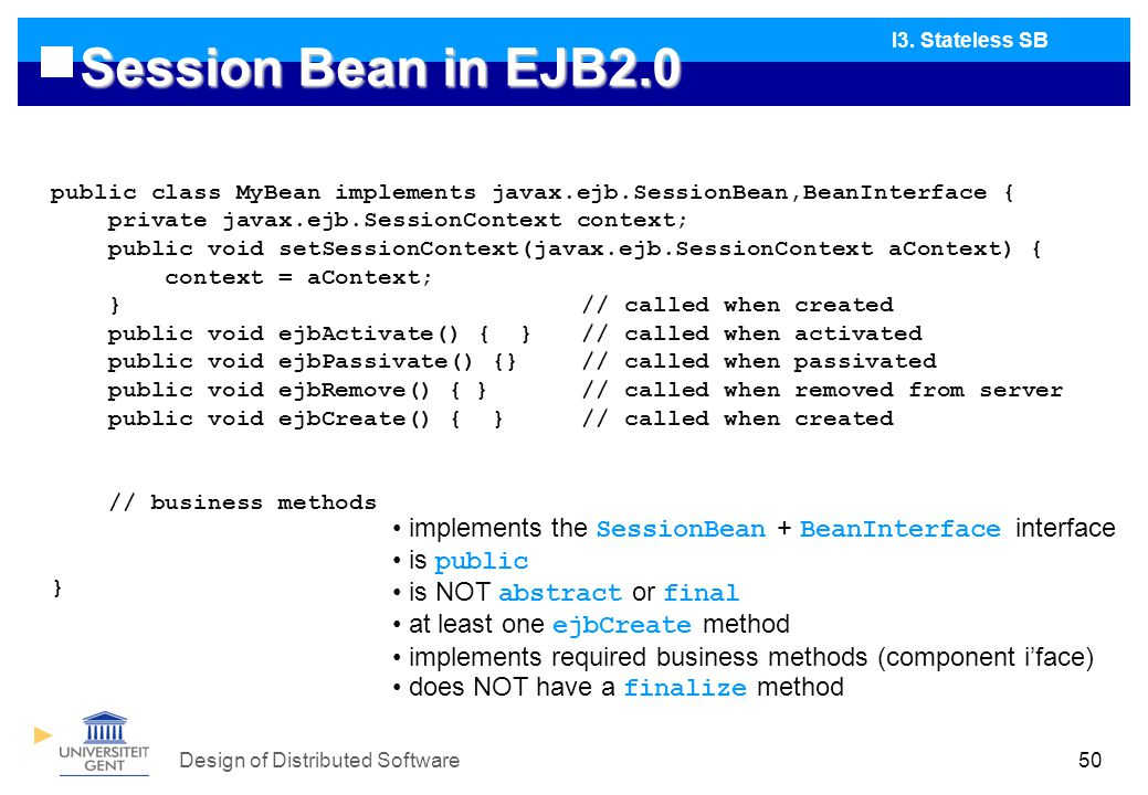 Design of Distributed Software50 Session Bean in EJB2.0 I3.