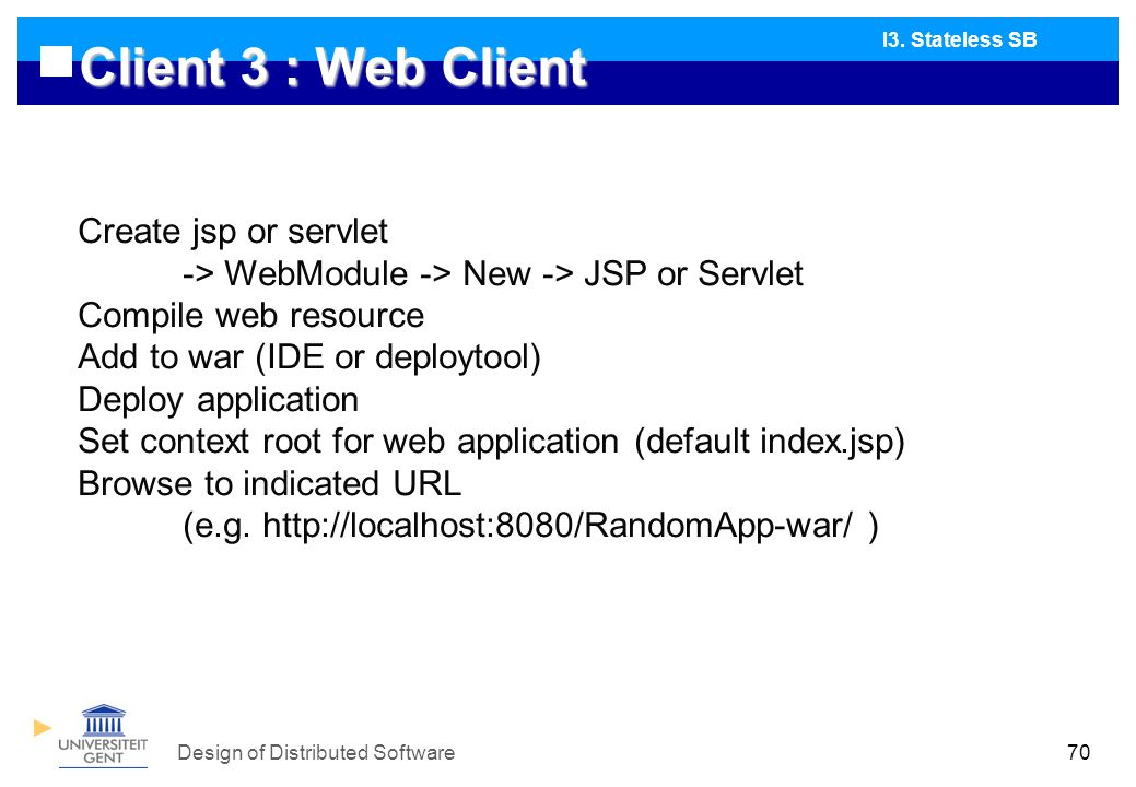 Design of Distributed Software70 Client 3 : Web Client I3.