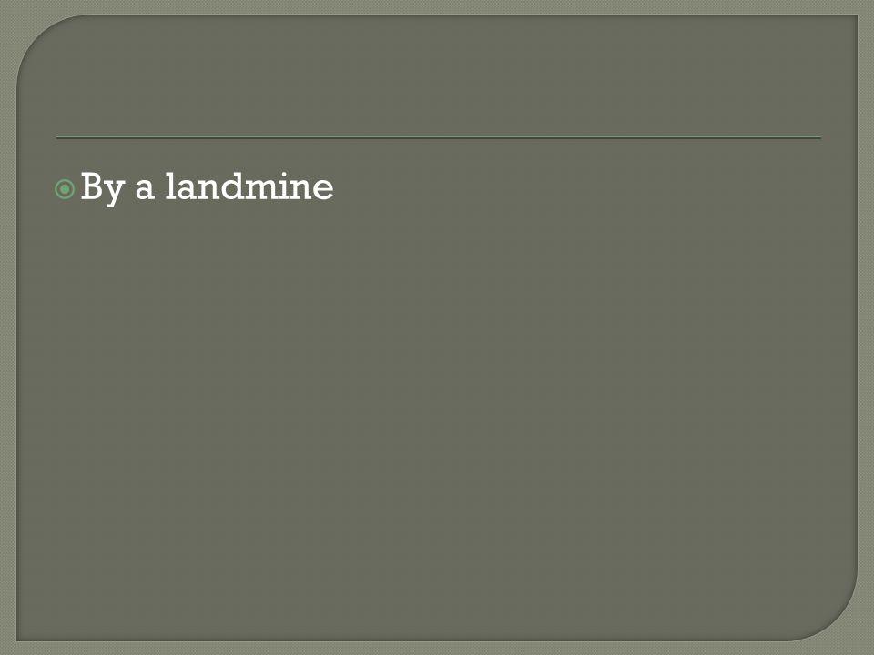 By a landmine