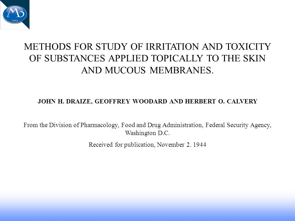 METHODS FOR STUDY OF IRRITATION AND TOXICITY OF SUBSTANCES APPLIED TOPICALLY TO THE SKIN AND MUCOUS MEMBRANES.