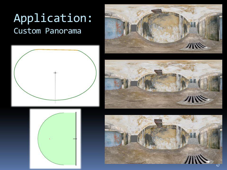 Application: Custom Panorama 47