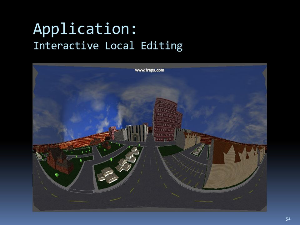 Application: Interactive Local Editing 51