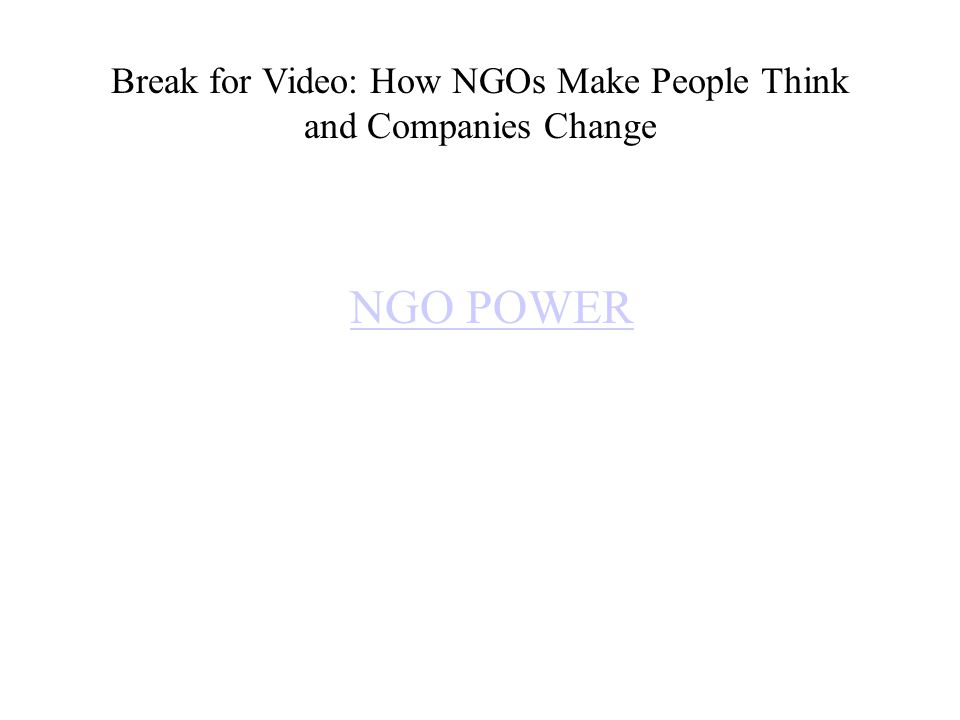 Break for Video: How NGOs Make People Think and Companies Change NGO POWER
