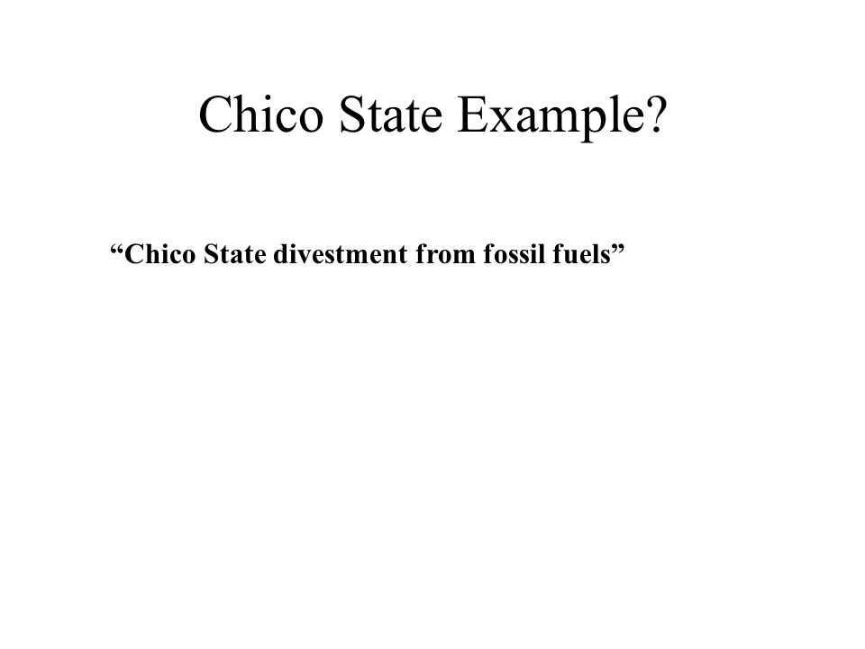 "Chico State Example? ""Chico State divestment from fossil fuels"""