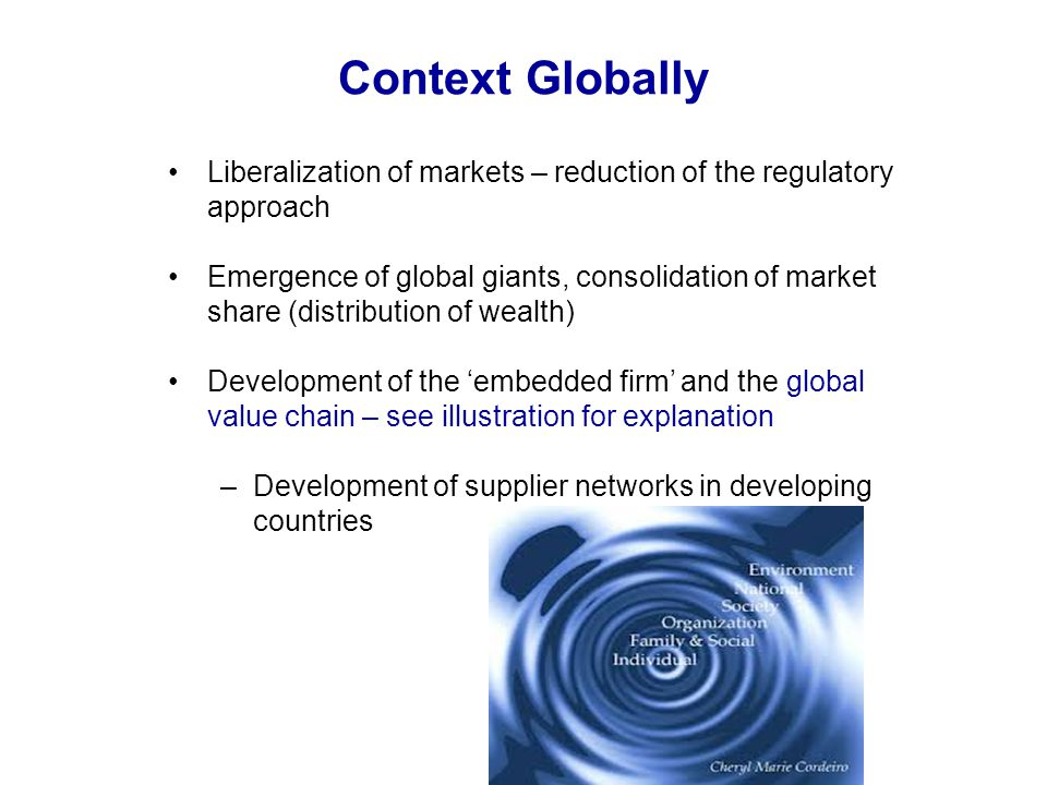 Key drivers of CSR Around the world NGO Activism Responsible investment Litigation Gov & IGO initiatives Developing Countries Foreign customers Domestic consumers FDI Government & IGO FDI is defined as cross-border investment by a resident entity in one economy with the objective of obtaining a lasting interest in an enterprise resident in another economy.