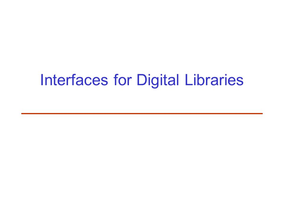 Interfaces for Digital Libraries