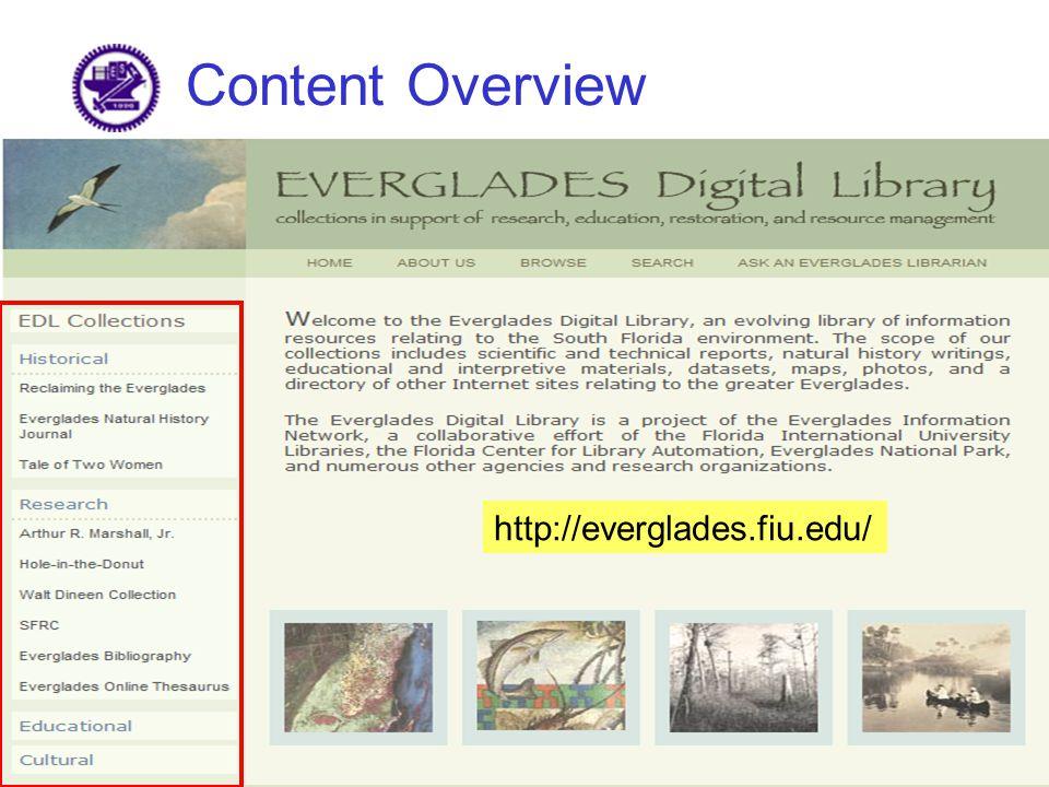 Content Overview http://cdl.library.cornell.edu/ http://everglades.fiu.edu/