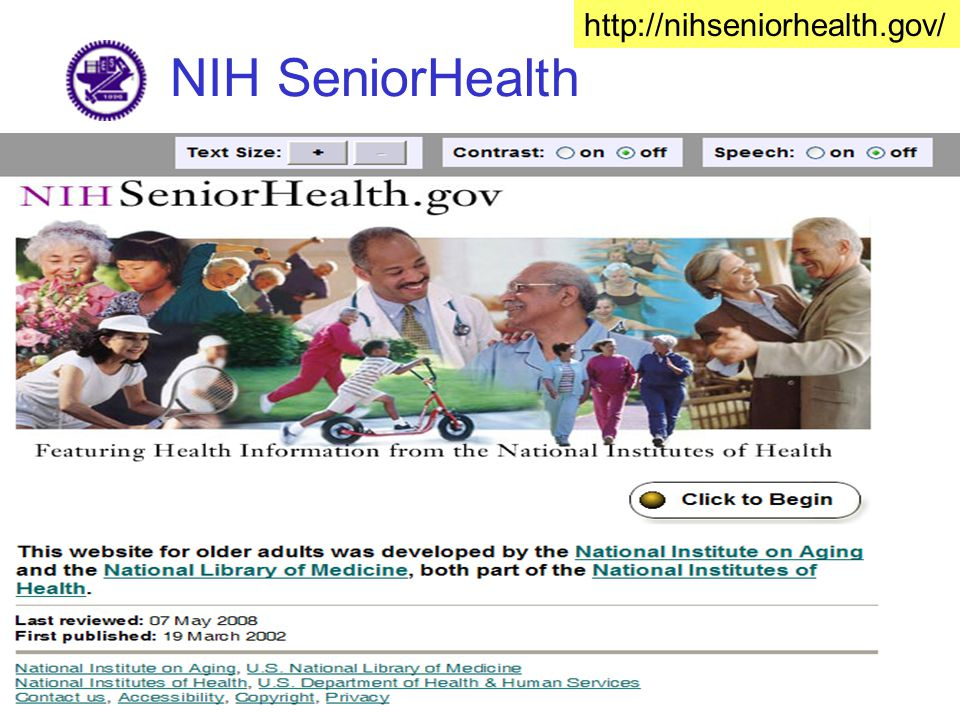 NIH SeniorHealth http://nihseniorhealth.gov/
