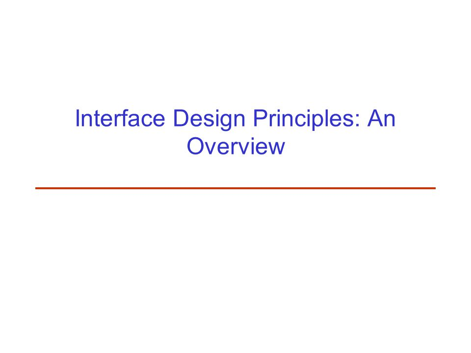 Interface Design Principles: An Overview