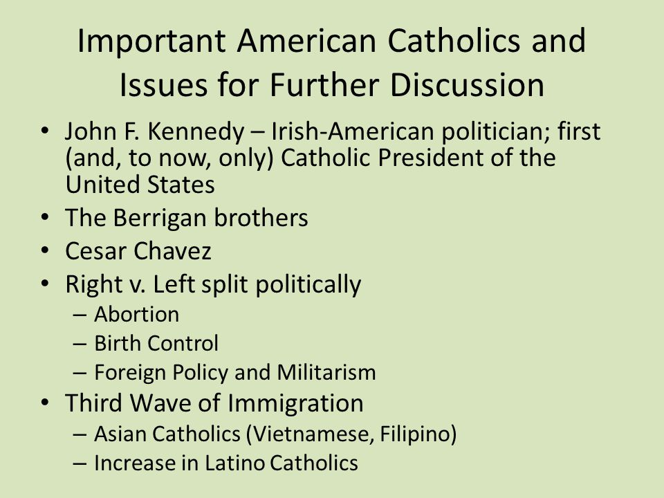 Important American Catholics and Issues for Further Discussion John F.