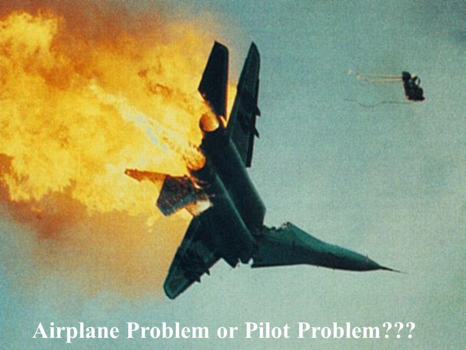 Airplane Problem or Pilot Problem???