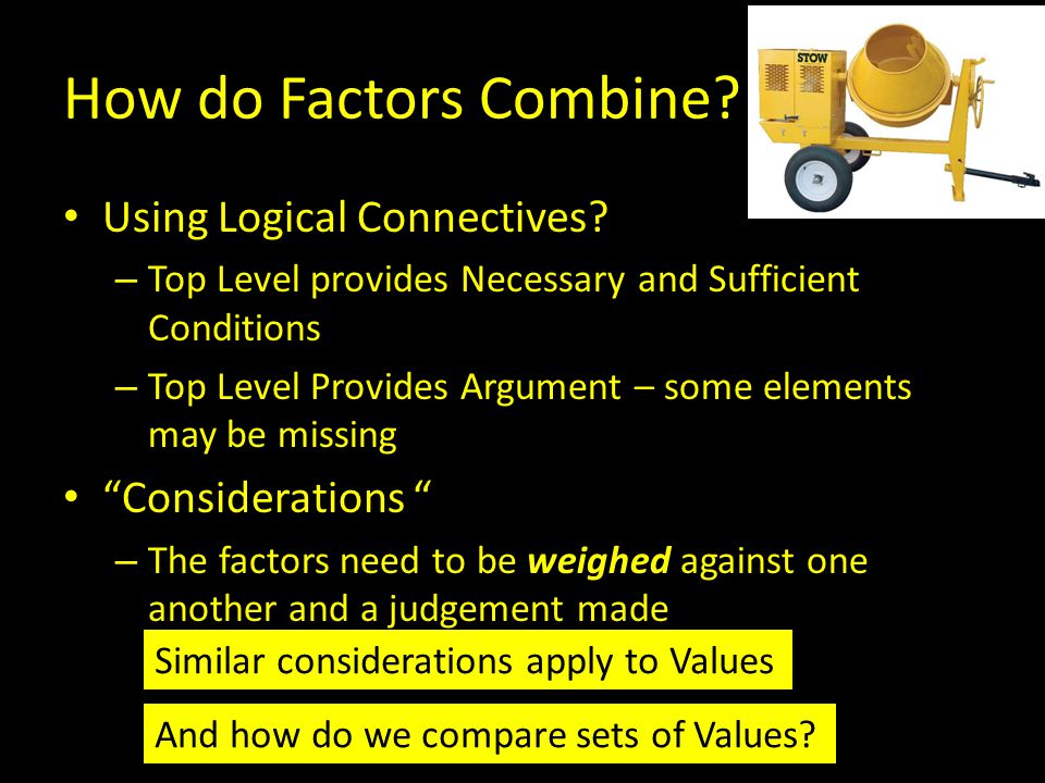 How do Factors Combine. Using Logical Connectives.
