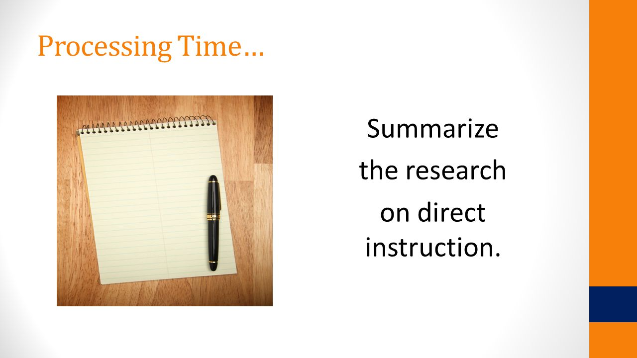 Processing Time… Summarize the research on direct instruction.