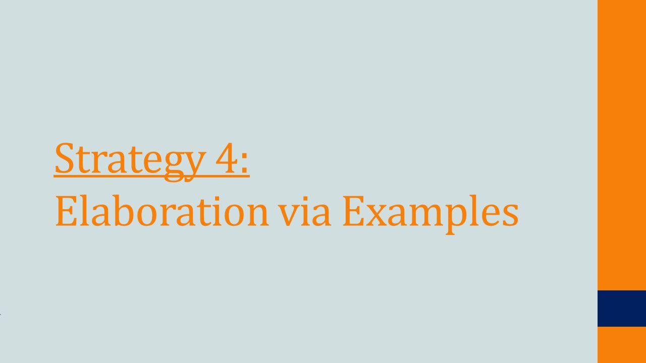 Strategy 4: Elaboration via Examples