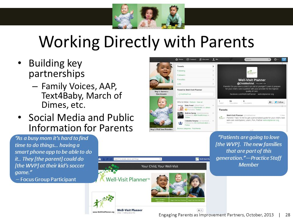 Working Directly with Parents Building key partnerships – Family Voices, AAP, Text4Baby, March of Dimes, etc.