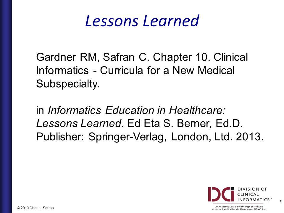 7 © 2013 Charles Safran Gardner RM, Safran C. Chapter 10.